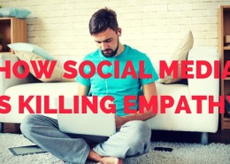 How Social Media is killing Empathy