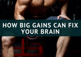How Big Gains Fix Your Brain